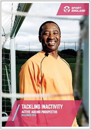Sport England Tackling Inactivity Active Ageing Prospectus